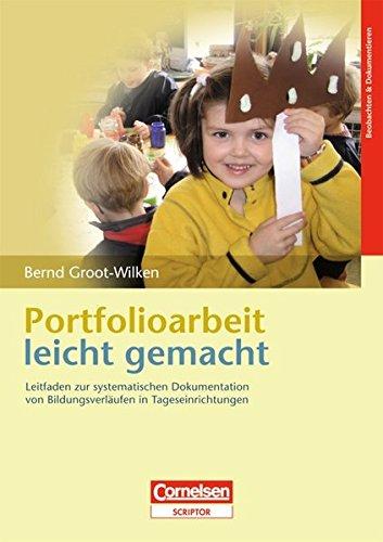 9783589245529: Portfolioarbeit leicht gemacht: Leitfaden zur systematischen Dokumentation von Bildungsverläufen in Tageseinrichtungen