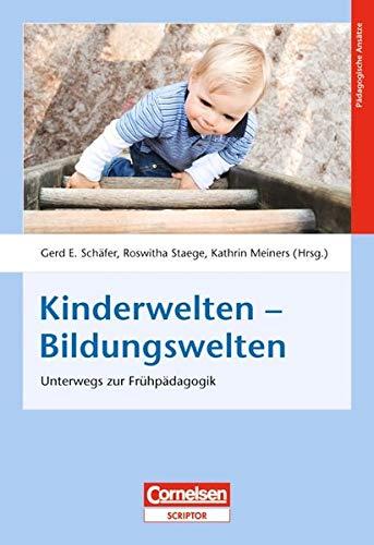 9783589246212: Kinderwelten - Bildungswelten: Unterwegs zur Frühpädagogik