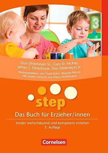 STEP - Das Buch für Erzieher/innen: Kinder wertschätzend und kompetent erziehen - Dinkmeyer Jr., Don; Dinkmeyer Sr., Don; Dinkmeyer, James S.; Mckay, Gary D.