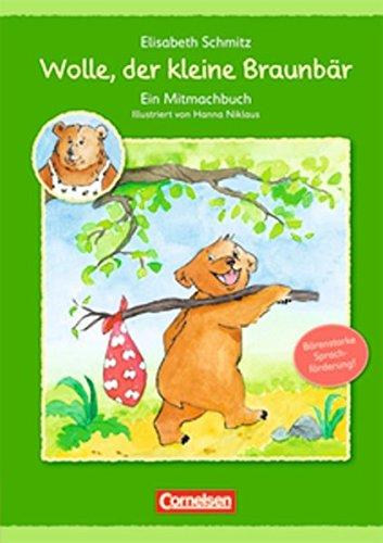 Sprachförderung mit Wolle: Wolle, der kleine Braunbär: Ein Mitmachbuch - Elisabeth Schmitz
