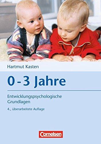 9783589248025: 0 - 3 Jahre: Entwicklungspsychologische Grundlagen