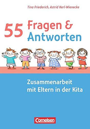9783589248094: 55 Fragen & 55 Antworten: Zusammenarbeit mit Eltern in der Kita