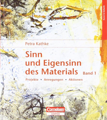 9783589253265: Sinn und Eigensinn des Materials 01: Projekte, Anregungen und Aktionen