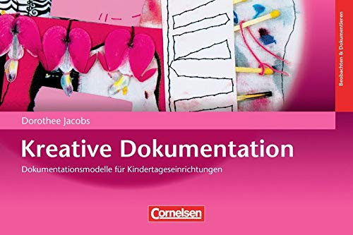 9783589254187: Kreative Dokumentation: Dokumentationsmethoden für Kindertageseinrichtungen