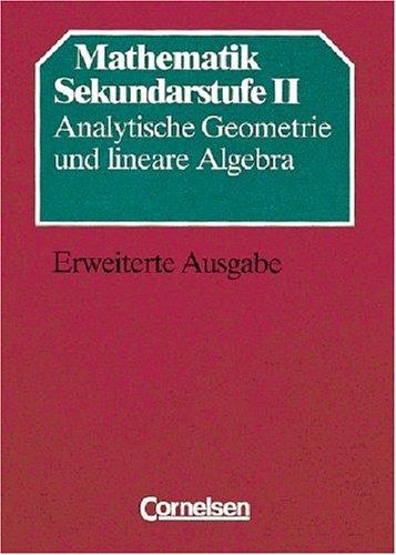9783590123199: Mathematik Gymnasiale Oberstufe - Alte allgemeine Ausgabe: Analytische Geometrie und Lineare Algebra (Erweiterte Ausgabe): Sch�lerbuch