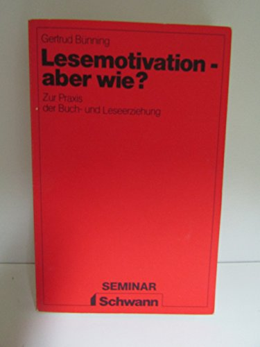 9783590145825: Lesemotivation, aber wie? Zur Praxis der Buch- und Leseerziehung in Anfangsklassen