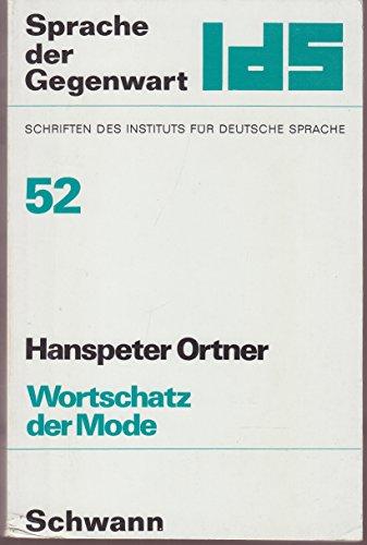 Wortschatz der Mode: Das Vokabular der Modebeiträge: Hanspeter Ortner