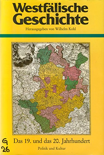 9783590342125: Westfälische Geschichte. In drei Textbänden und einem Bild- und Dokumentarband. Band 2: Das 19. und das 20. Jahrhundert (Politik und Kultur).