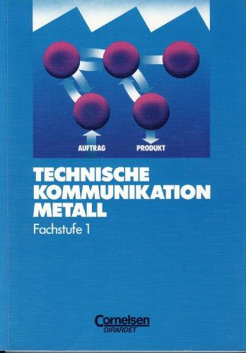 Technische Kommunikation Metall Fachstufe 1. Industrie- und: Gerhard Günther