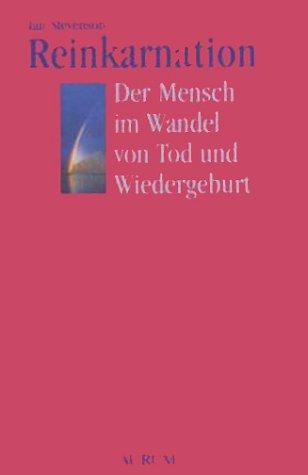 Reinkarnation. Der Mensch im Wandel von Tod und Wiedergeburt. (3591080195) by Ian Stevenson