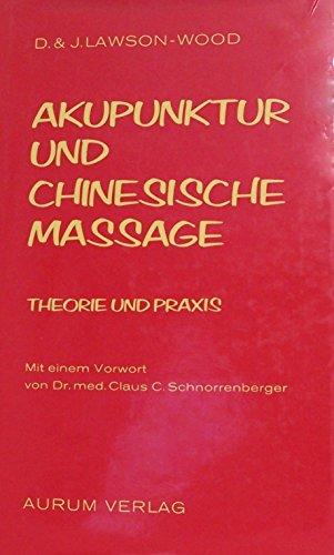 Akupunktur und chinesische Massage. Theorie und Praxis: Lawson-Wood, Denis/ Lawson-Wood,