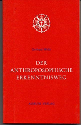 Der anthroposophische Erkenntnisweg (Fermenta cognitionis) (German Edition): Gerhard Wehr