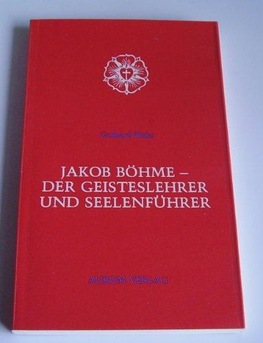 jakob böhme - der geisteslehrer und seelenführer.: wehr, gerhard