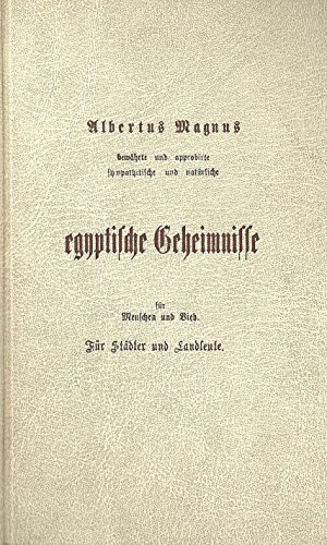 9783591081030: Bew�hrte und approbierte Sympathetische und nat�rliche egyptische Geheimnisse f�r Menschen und Vieh