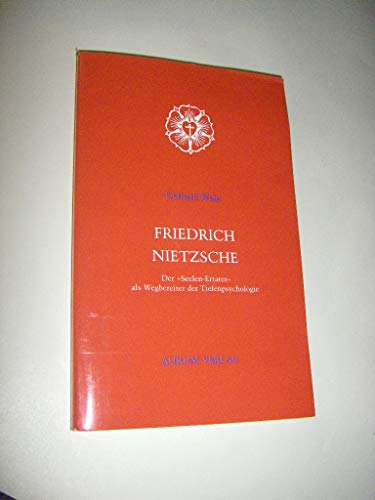 "Friedrich Nietzsche : d. ""Seelen-Errater"" als Wegbereiter: WEHR, Gerhard:"