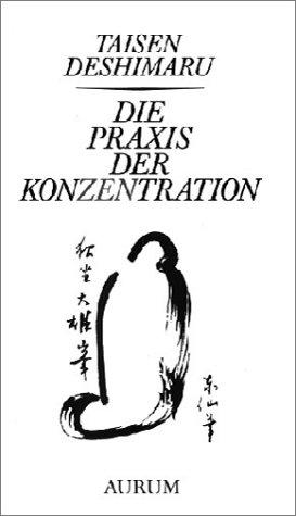 9783591081702: Die Praxis der Konzentration. Zen und Alltagsleben.