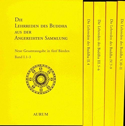 9783591082181: Die Lehrreden des Buddha aus der Angereihten Sammlung. Anguttara- Nikaya.