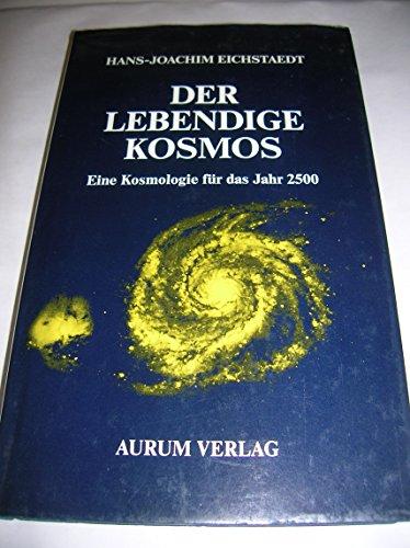 Der lebendige Kosmos. Eine Kosmologie für das Jahr 2500