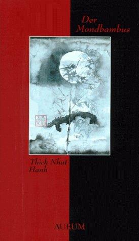 Der Mondbambus. (9783591083423) by Thich Nhat Hanh