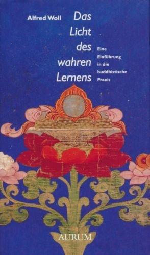 9783591083508: Das Licht des wahren Lernens. Eine Einführung in die buddhistische Praxis