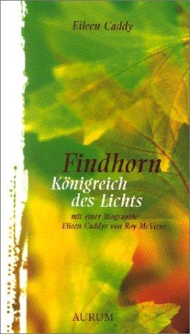 9783591084109: Findhorn - Königreich des Lichts