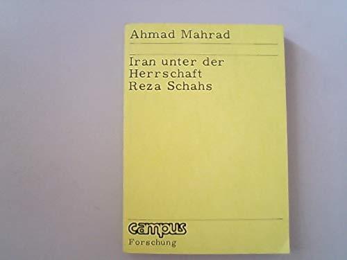 Iran unter der Herrschaft Reza Schachs.: Ahmad Mahrad.