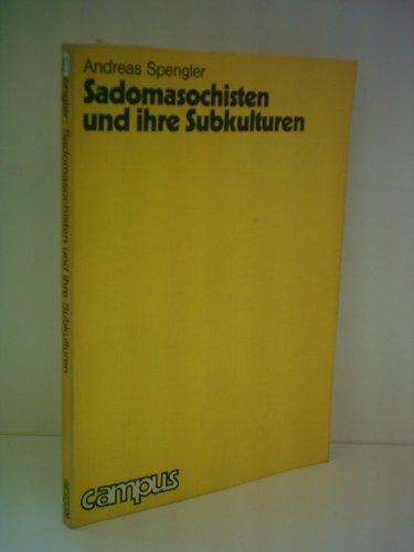 Sadomasochisten und ihre Subkulturen (German Edition): Spengler, Andreas
