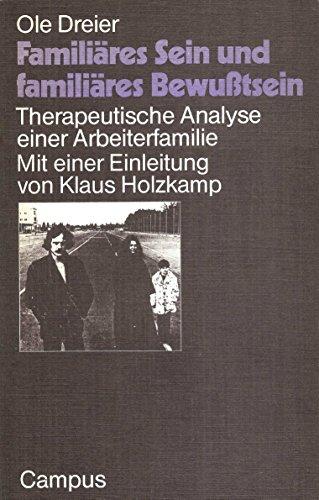9783593324203: Familiäres Sein und familiäres Bewusstsein: Therapeutische Analyse einer Arbeiterfamilie (Texte zur kritischen Psychologie)
