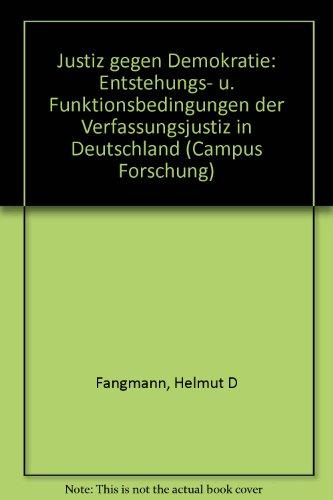 9783593324876: Justiz gegen Demokratie: Entstehungs- u. Funktionsbedingungen der Verfassungsjustiz in Deutschland (Campus Forschung)