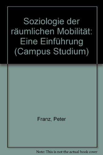9783593325569: Soziologie der räumlichen Mobilität: Eine Einführung (Campus Studium)