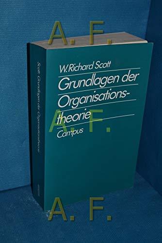 Grundlagen der Organisationstheorie. Aus dem Amerikanischen von Hanne Herkommer.: Scott, W. Richard