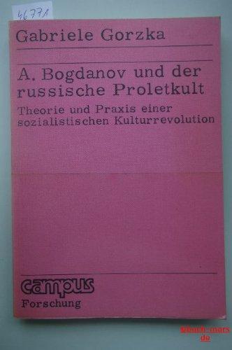 9783593326887: A. Bogdanov und der russische Proletkult: Theorie und Praxis einer sozialistischen Kulturrevolution (Campus Forschung)