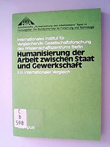 Humanisierung der Arbeit zwischen Staat und Gewerkschaft.
