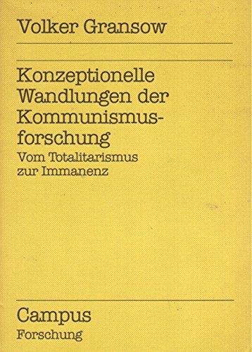 9783593327648: Konzeptionelle Wandlungen der Kommunismusforschung: Vom Totalitarismus zur Immanenz (Campus Forschung) (German Edition)