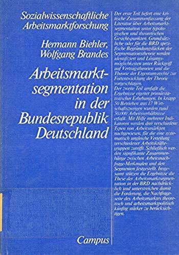 9783593328393: Arbeitsmarktsegmentation in der Bundesrepublik Deutschland. Theorie und Empirie des dreigeteilten Arbeitsmarktes