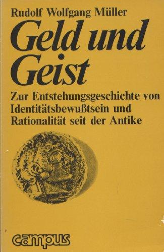 9783593328591: Geld und Geist. Zur Entstehungsgeschichte von Identitätsbewusstsein und Rationalität seit der Antike