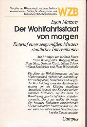 9783593330655: Der Wohlfahrtsstaat von morgen: Entwurf eines zeitgemässen Musters staatlicher Interventionen (Schriften des Wissenschaftszentrums Berlin, ... (German Edition)