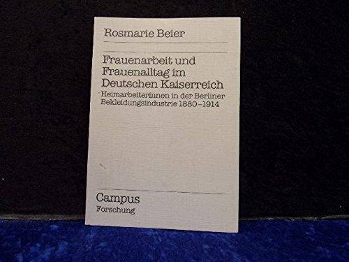 9783593332314: Frauenarbeit und Frauenalltag im Deutschen Kaiserreich: Heimarbeiterinnen in der Berliner Bekleidungsindustrie, 1880-1914 (Campus Forschung) (German Edition)