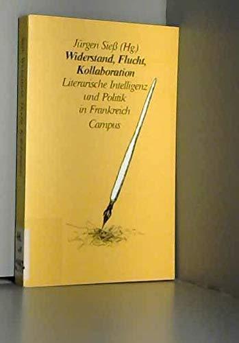 9783593333144: Widerstand, Flucht, Kollaboration: Literarische Intelligenz und Politik in Frankreich (German Edition)