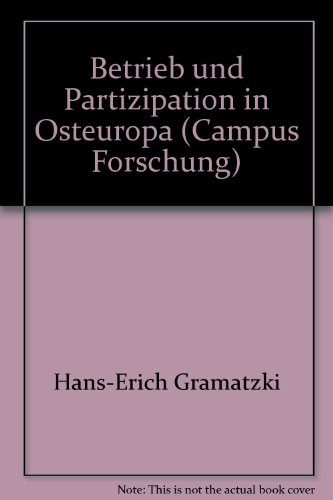 Campus Forschung ; Bd. 511 Betrieb und Partizipation in Osteuropa: Gramatzki, Hans-Erich [Hrsg.]