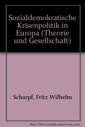 9783593337913: Sozialdemokratische Krisenpolitik in Europa (Theorie und Gesellschaft) (German Edition)