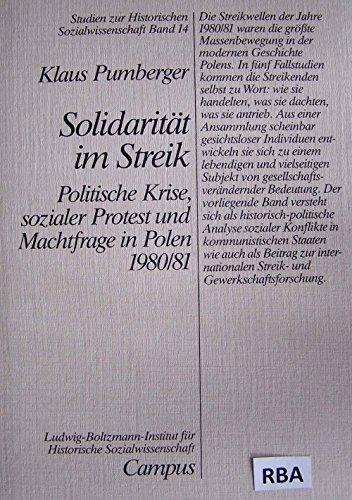 9783593341873: Solidarität im Streik: Politische Krise, sozialer Protest und Machtfrage in Polen 1980/81 (Studien zur historischen Sozialwissenschaft)