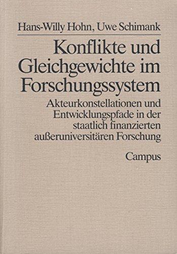 9783593342771: Konflikte und Gleichgewichte im Forschungssystem: Akteurkonstellationen und Entwicklungspfade in der staatlich finanzierten ausseruniversitaren ... Koln) (German Edition)