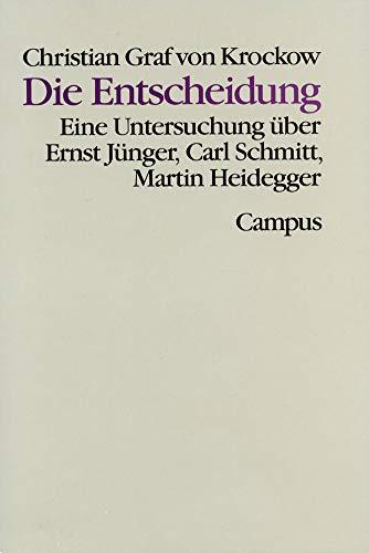 9783593343402: Die Entscheidung: Eine Untersuchung über Ernst Jünger, Carl Schmitt, Martin Heidegger