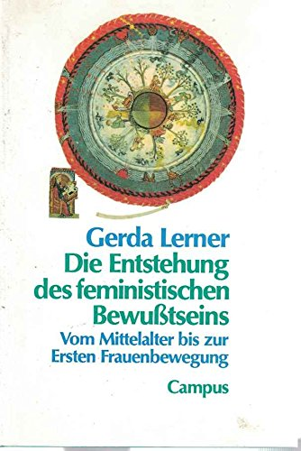 Die Entstehung des feministischen Bewusstseins. Vom Mittelalter bis zur ersten Frauenbewegung - Lerner, Gerda