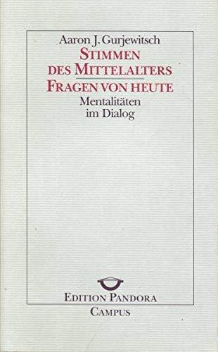 Stimmen des Mittelalters. Fragen von heute. Mentalitäten: Gurjewitz, Aaron J.
