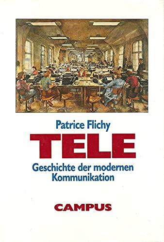 9783593350110: Tele. Geschichte der modernen Kommunikation