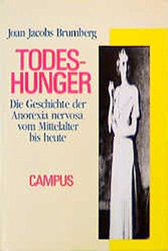 9783593350509: Todeshunger. Geschichte der Anorexia Nervosa vom Mittelalter bis heute