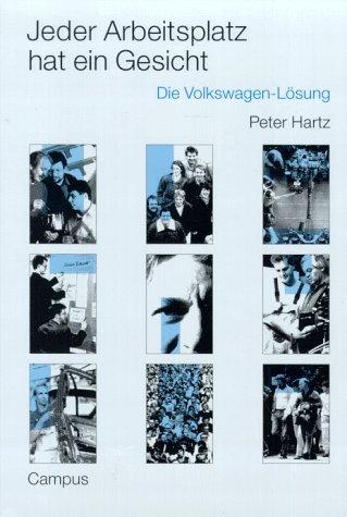 9783593351100: Jeder Arbeitsplatz hat ein Gesicht: Die Volkswagen-Lösung (German Edition)