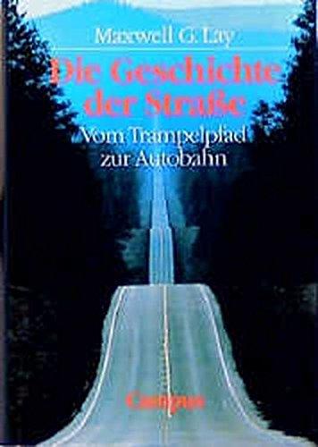 Die Geschichte der Strasse. Vom Trampelpfad zur Autobahn